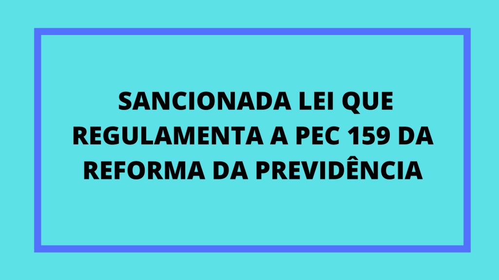 Lei que regulamenta a PEC 159 da Reforma da Previdência de Rui Costa foi sancionada