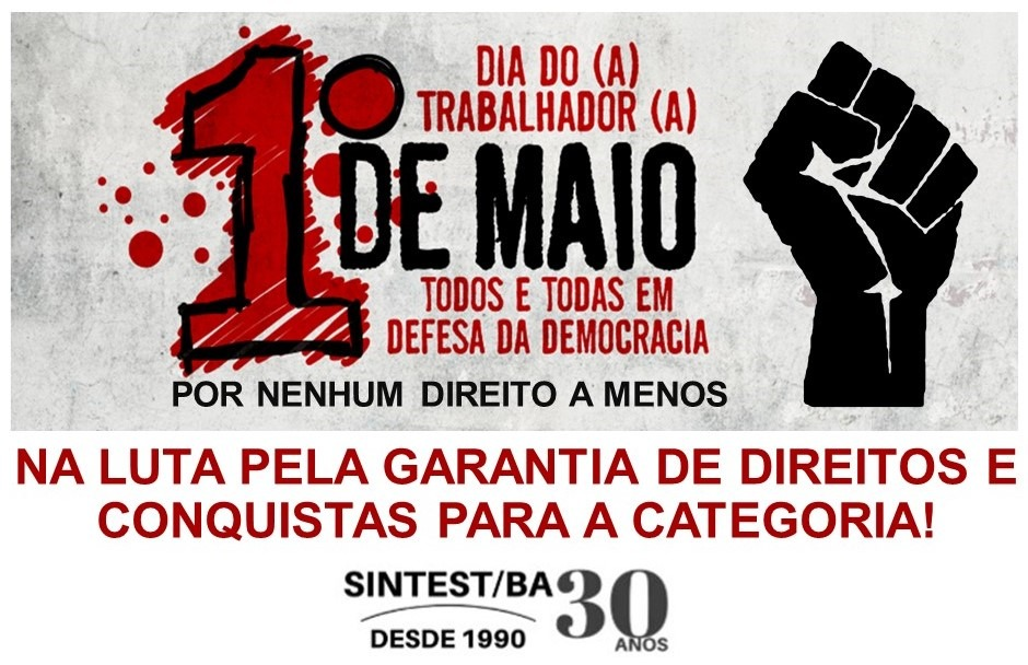 1º de Maio Dia Internacional de Luta da Classe Trabalhadora