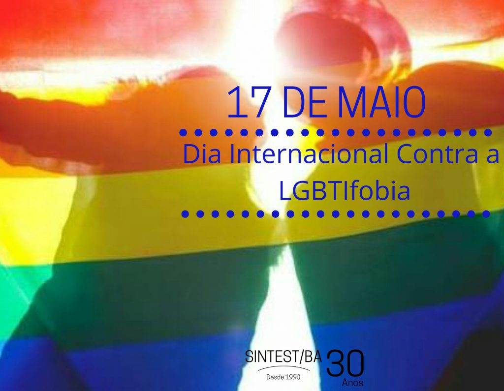 17 de Maio Dia Internacional de Combate a LGBTIfobia