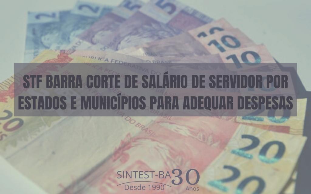 STF barra corte de salário de servidor por estados e municípios para adequar despesas