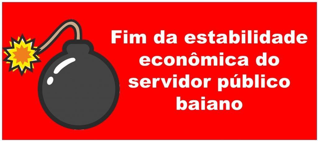 Fim da estabilidade econômica do servidor público baiano