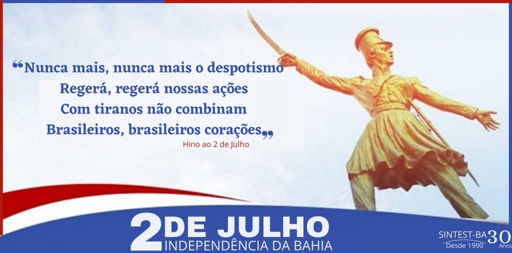 Salve o 2 de Julho – Independência da Bahia