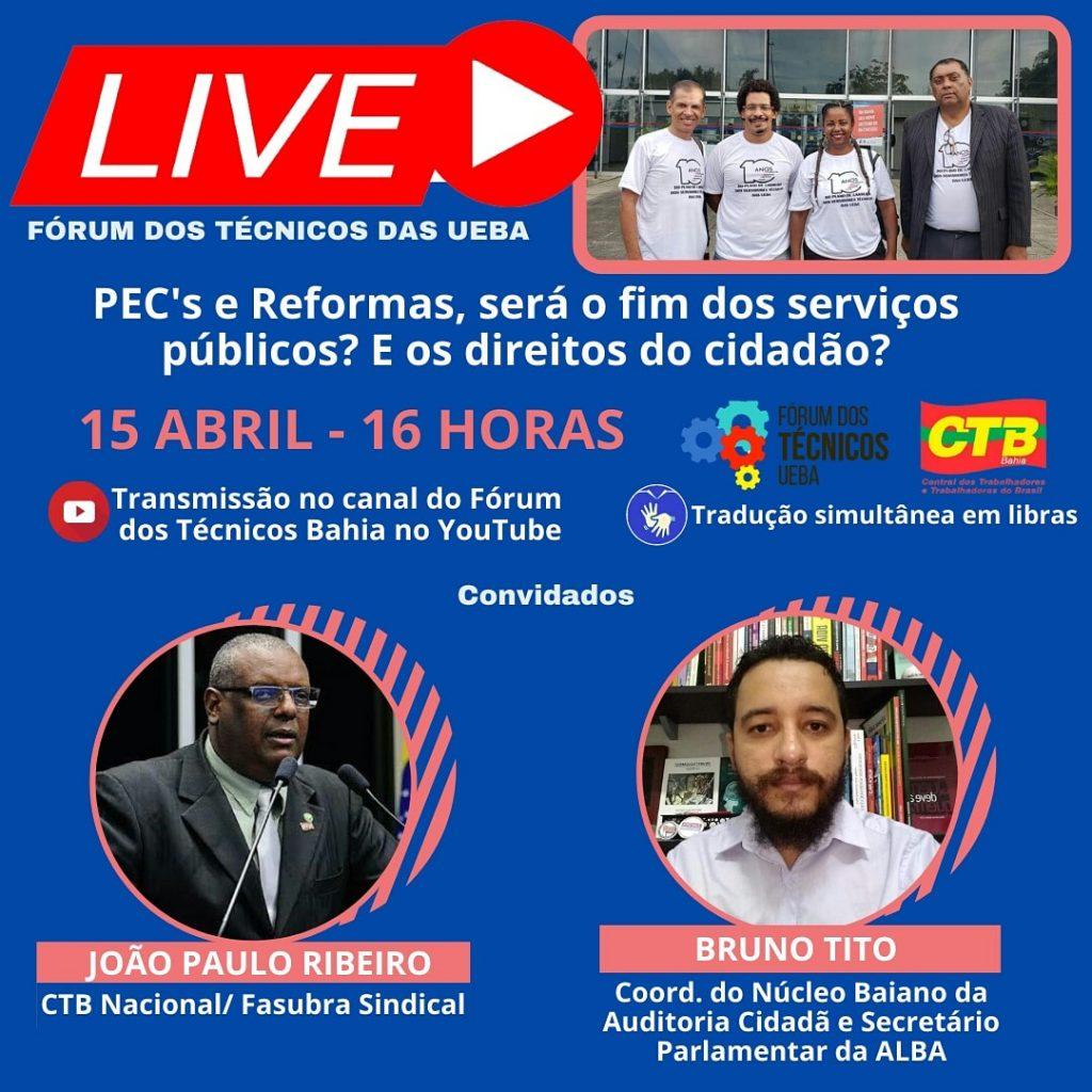 Fórum dos Técnicos das UEBA promove live sobre os impactos das PEC's e Reformas para os serviços públicos e os direitos dos cidadãos