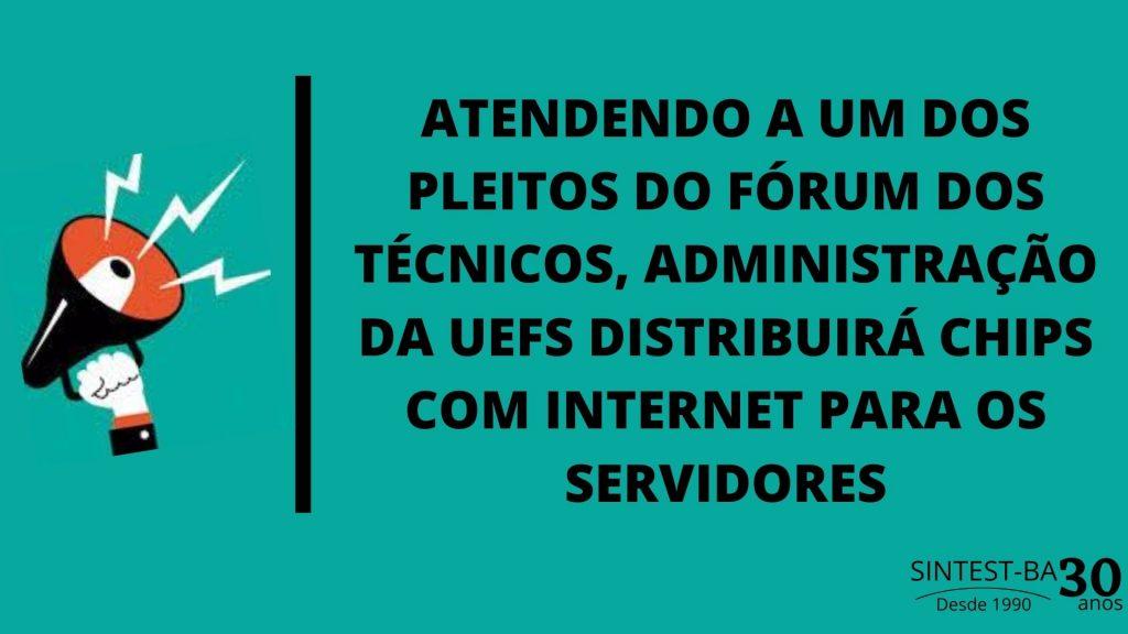 Atendendo a um dos pleitos do Fórum dos Técnicos, Administração da Uefs distribuirá chips com internet para os servidores