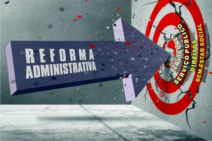 Sem ainda aprovar a Reforma Administrativa, governo federal avança nas propostas de retirada de direitos dos servidores públicos