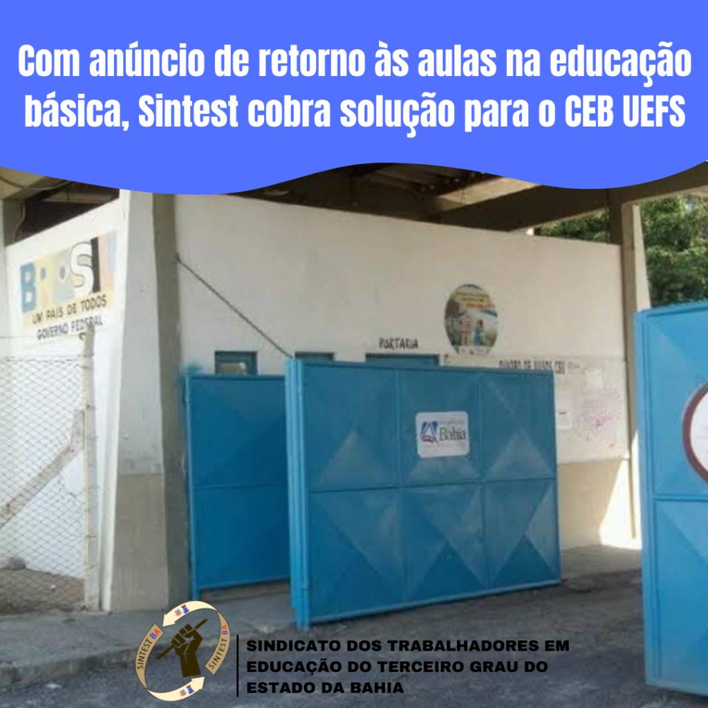 Com anúncio de retorno às aulas na educação básica, Sintest cobra solução para o CEB UEFS